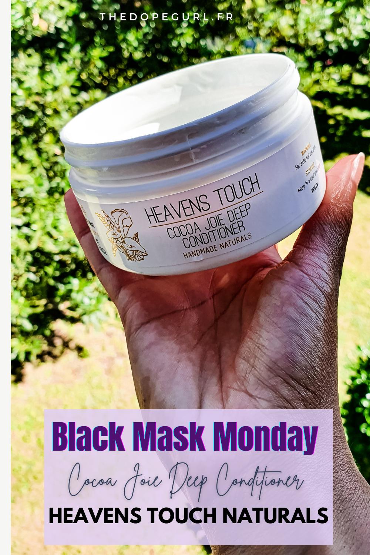 black mask monday avec le COCOA JOIE DEEP CONDITIONER DE HEAVENS TOUCH NATURALS